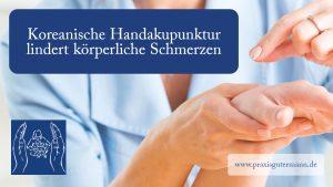 Koreanische Handakupunktur lindert körperliche Schmerzen
