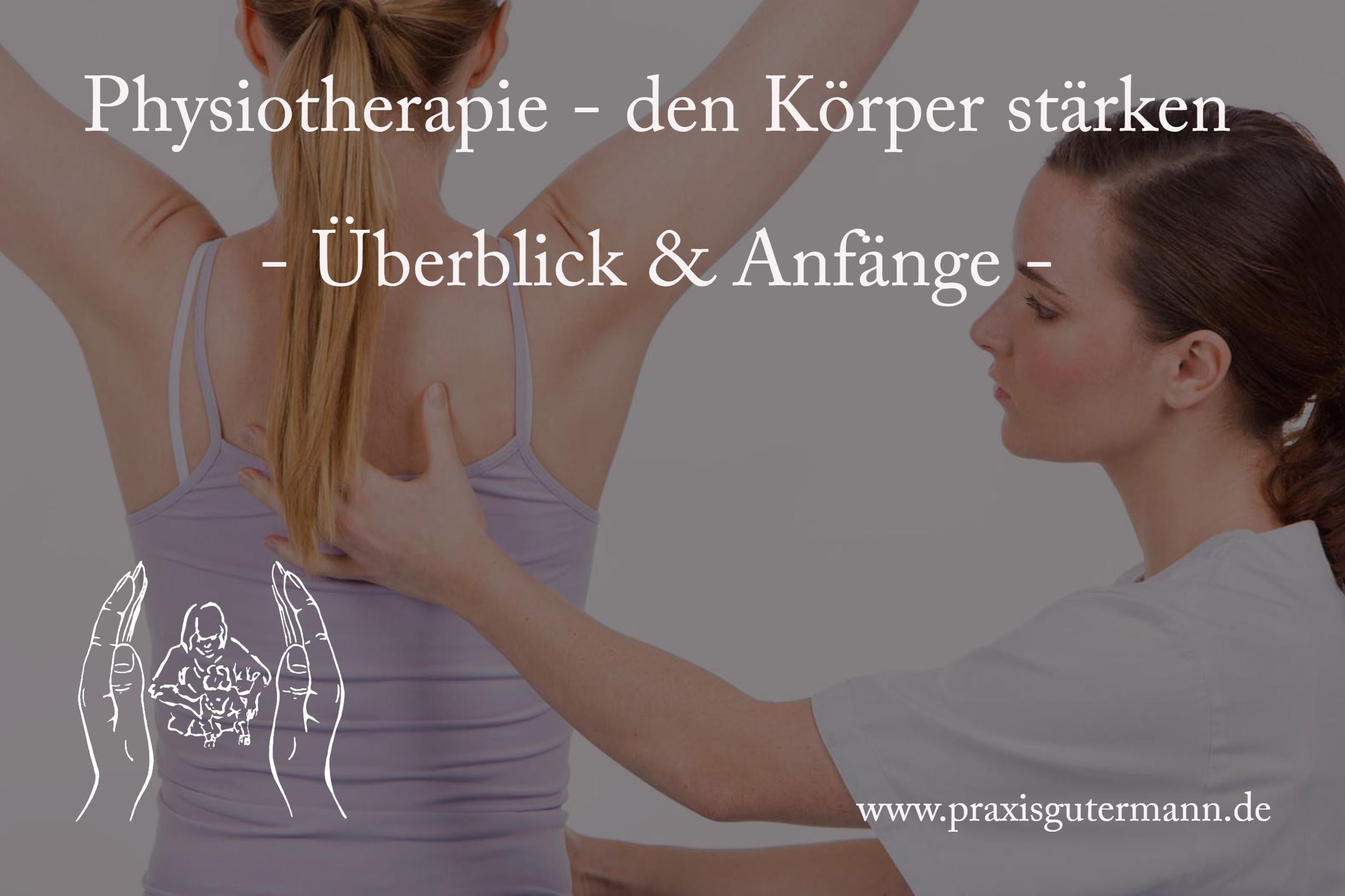 Die Physiotherapie - Überblick & Anfänge